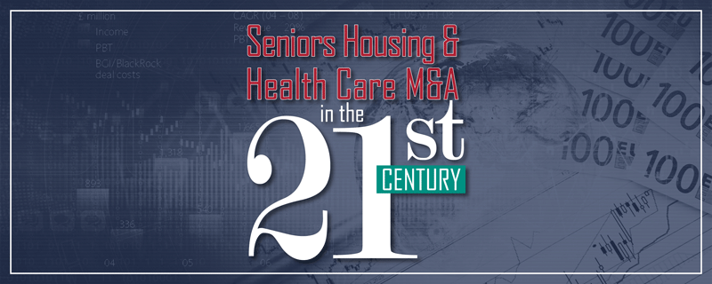 Seniors Housing and Health Care M&A in the 21st Century